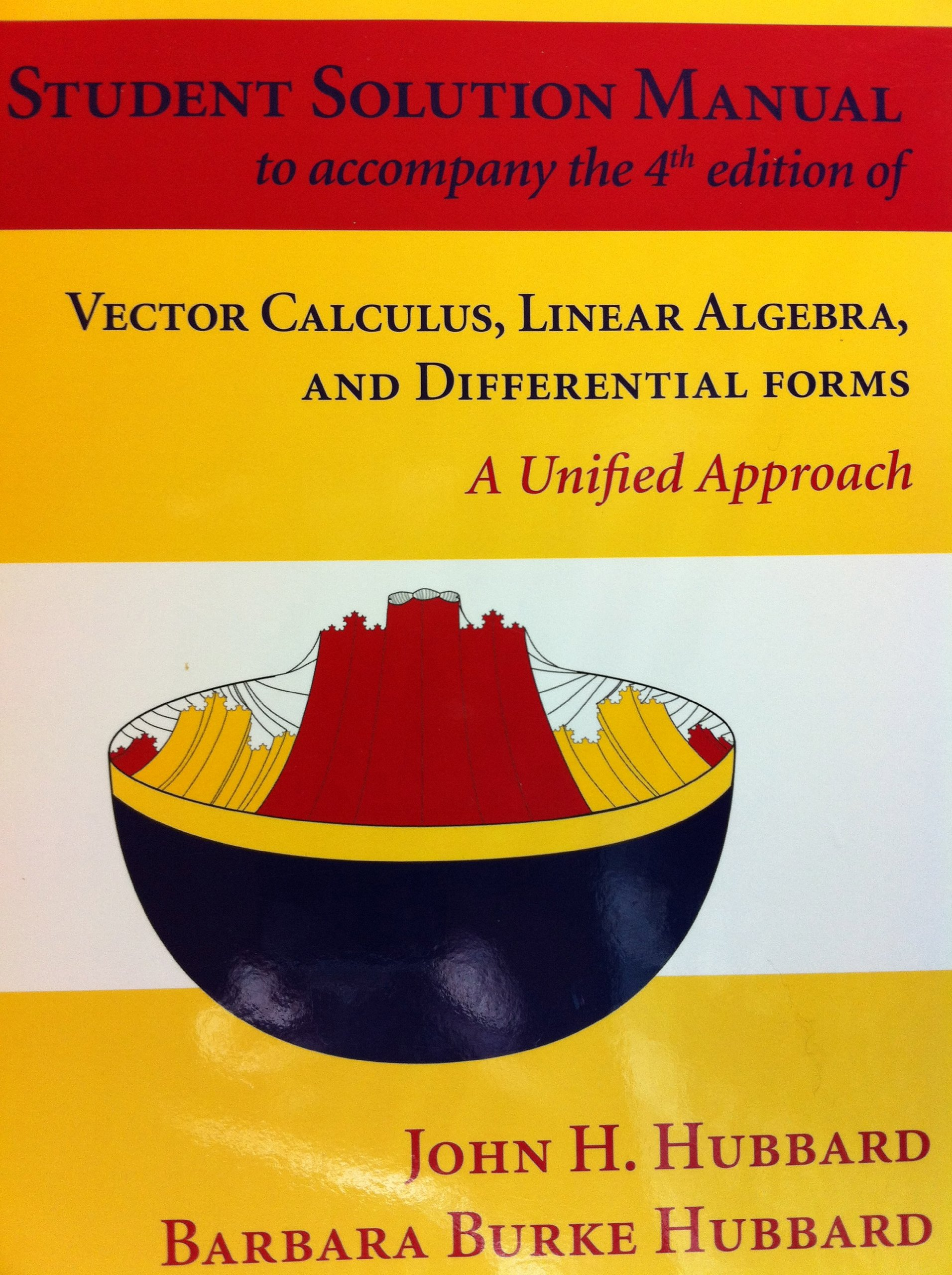 Student Solution Manual to accompany 4th edition of Vector Calculus, Linear  Algebra, and Differentia: Amazon.co.uk: John H. Hubbard: 9780971576674:  Books