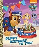 Puppy Birthday to You! (Paw Patrol) (Little Golden Books: Paw Patrol)