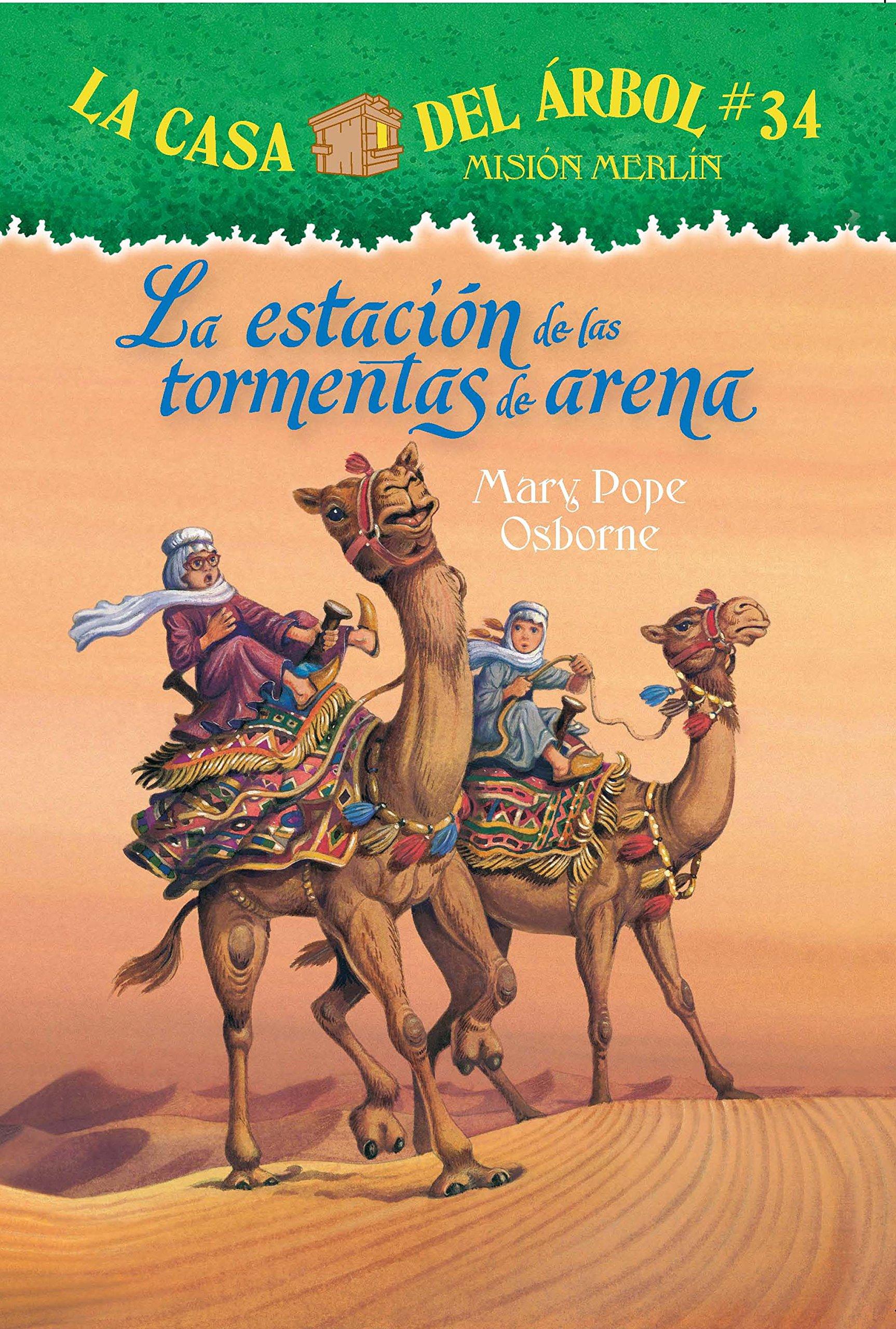 La casa del árbol # 34 La estación de las tormentas de arena (Spanish Edition) (La Casa Del Arbol / Magic Tree House) pdf epub
