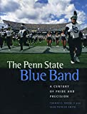 The Penn State Blue Band: A Century of Pride and