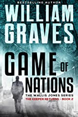 The Keeper Returns: A Wallis Jones Thriller (Game of Nations Book 2) Kindle Edition