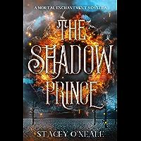 The Shadow Prince: A Mortal Enchantment Prequel Novella (English Edition)