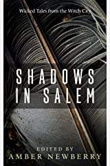 Shadows in Salem: Wicked Tales from the Witch City Kindle Edition