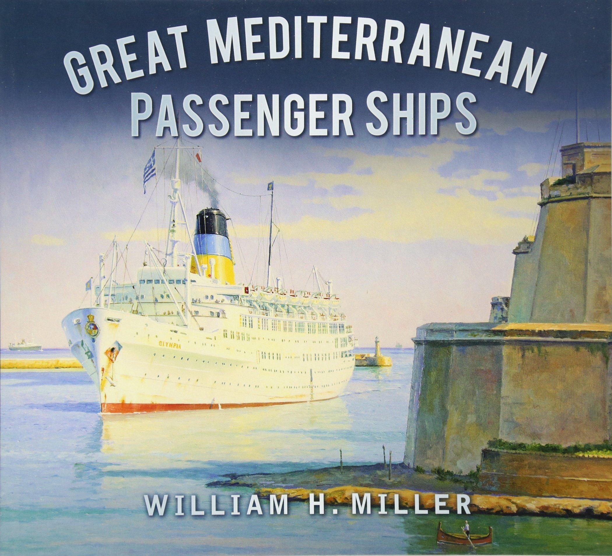 Great Mediterranean Passenger Ships (Great Passenger Ships)