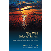 The Wild Edge of Sorrow: Rituals of Renewal and the Sacred Work of Grief (English Edition)