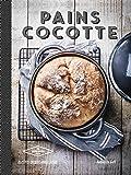 Pains cocotte: Recettes crousti-moelleuses