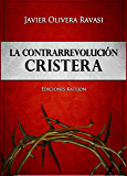 La Contrarrevolución cristera: Dos cosmovisiones en pugna (Spanish Edition)