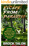 Escape From Paradise: Leaving Jehovah's Witnesses and the Watch Tower after thirty-five years of lost dreams