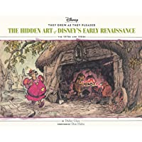 They Drew as They Pleased Vol 5: The Hidden Art of Disney s Early RenaissanceThe...