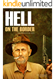 Hell on the Border: He Hanged Eighty-Eight Men (Abridged, Annotated)