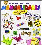 El gran libro de las manualidades (para jugar): Aprende a hacer Aviones de papel, origami, pulseras, tarjetas, juega con las cuerdas locas y el arte del espionaje (Actividades y destrezas)