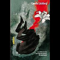 La sirena: La sesta indagine di Erica Falck e Patrik Hedström (Le indagini di Erica Falck e Patrik Hedström)