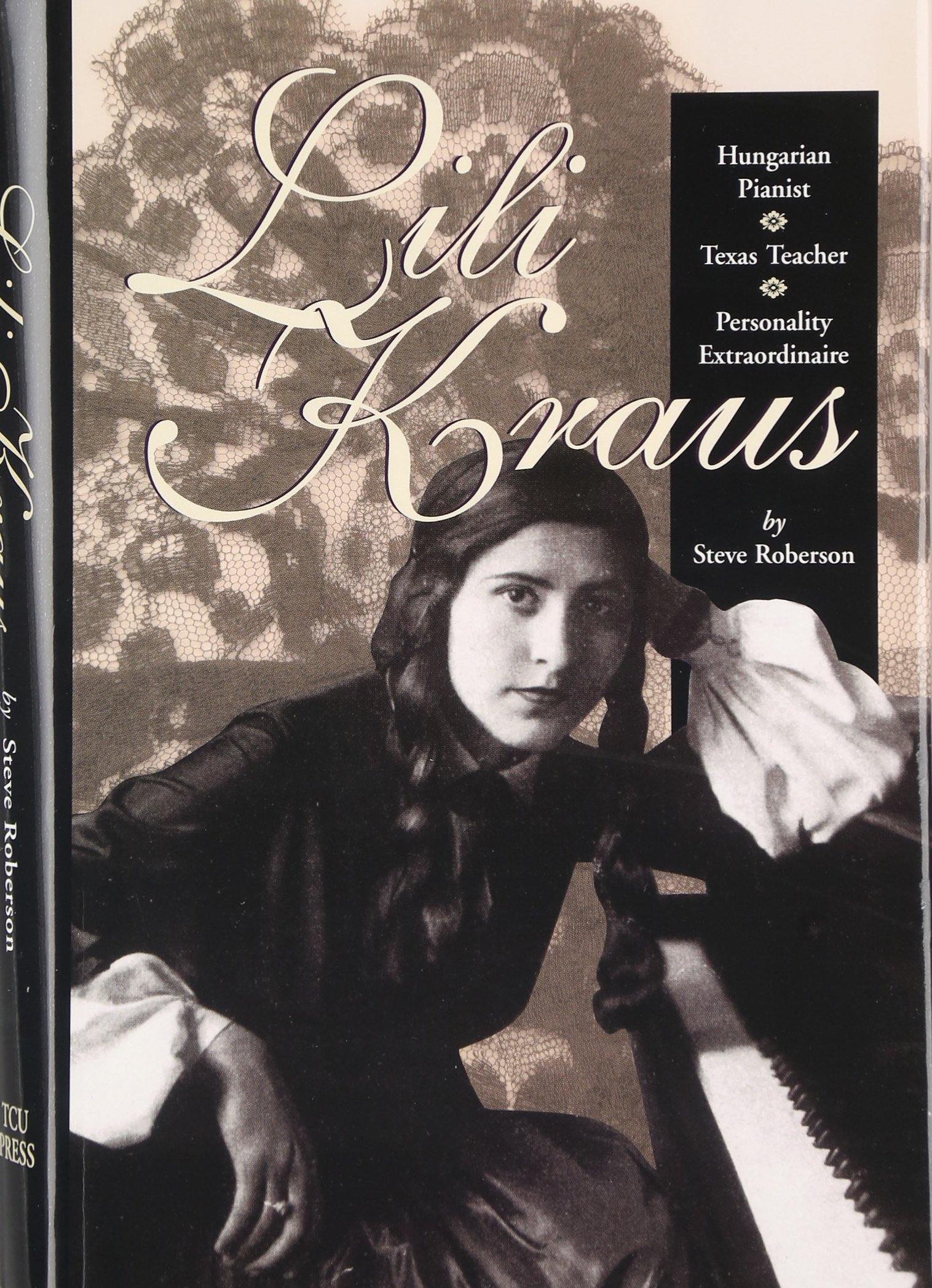Read Online Lili Kraus: Hungarian Pianist, Texas Teacher and Personality Extraordinaire ebook
