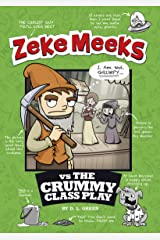 Zeke Meeks vs the Crummy Class Play Kindle Edition