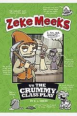 Zeke Meeks vs the Crummy Class Play Kindle Edition