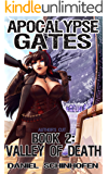 Valley of Death (Apocalypse Gates Author's Cut Book 2)