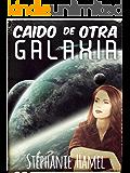CAÍDO DE OTRA GALAXIA (Spanish Edition)