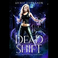 Dead Shift: Arcane Souls World (Grave Talker Book 4)