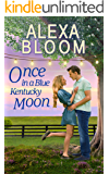 Once In A Blue Kentucky Moon: A Sweet Small Town Romance (The Harrisons Book 1)