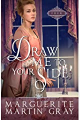 Draw Me to Your Side (Revolutionary Faith Series Book 4) Kindle Edition
