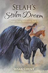 Selah's Stolen Dream (Dream Horse Adventures Book 4) Kindle Edition