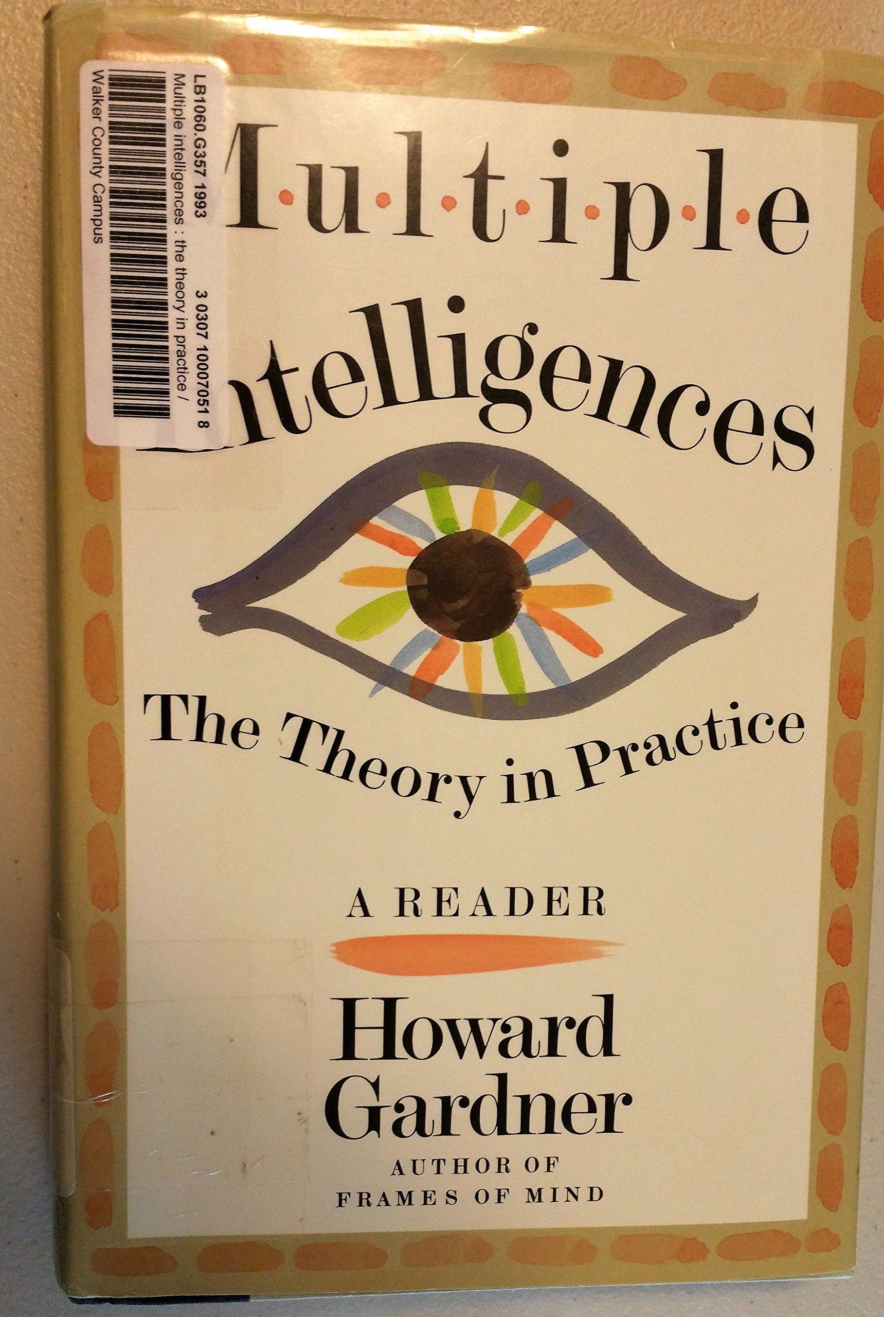 multiple intelligences the theory in practice a reader howard e multiple intelligences the theory in practice a reader howard e gardner 9780465018215 com books