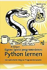 Eigene Spiele programmieren – Python lernen: Der spielerische Weg zur Programmiersprache (German Edition) Kindle Edition