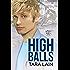 High Balls (Balls to the Wall Book 5)
