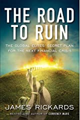The Road to Ruin: The Global Elites' Secret Plan for the Next Financial Crisis Hardcover