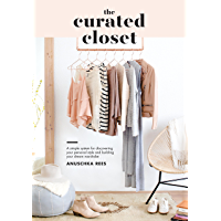 The Curated Closet: A Simple System for Discovering Your Personal Style and Building Your Dream Wardrobe book cover