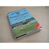 The History of Derbyshire County Cricket Club. (Christopher Helm County Cricket)