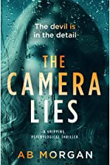 The Camera Lies: a gripping psychological thriller Kindle Edition