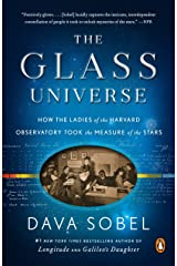 The Glass Universe: How the Ladies of the Harvard Observatory Took the Measure of the Stars Kindle Edition