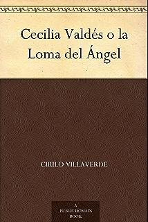 Cecilia Valdés o la Loma del Ángel (Spanish Edition)
