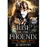 Rise of the Phoenix: A Shifter Reverse Harem Romance (Guardians of the Fae Realms Book 1)