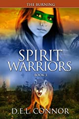 Spirit Warriors: The Burning Kindle Edition