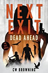Next Exit, Dead Ahead (The Exit Series Book 3) Kindle Edition