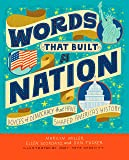 Words That Built a Nation: Voices of Democracy That Have Shaped America's History