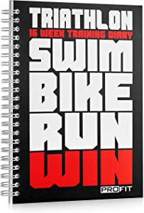 ProFit Triathlon and Running Training Diary - Triathlete's Training Journal - 16-Week Triathlon Training Log - A5 Run Planner / 6x8 inches / 160 Pages / Undated / Wire-Bound