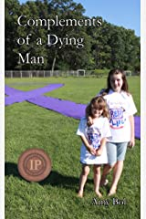 Complements of a Dying Man Kindle Edition