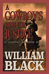 A Cowboy's Ride For Justice (A Classic Western Novel) Kindle Edition