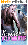 Married to the Mountain Wolf (Mountain Wolf Protectors Book 4)