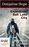 Wayward Pines: Expedition: Salt Lake City (Kindle Worlds Novella)