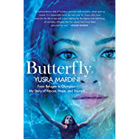 Butterfly: From Refugee to Olympian - My Story of Rescue, Hope, and Triumph (English Edition)