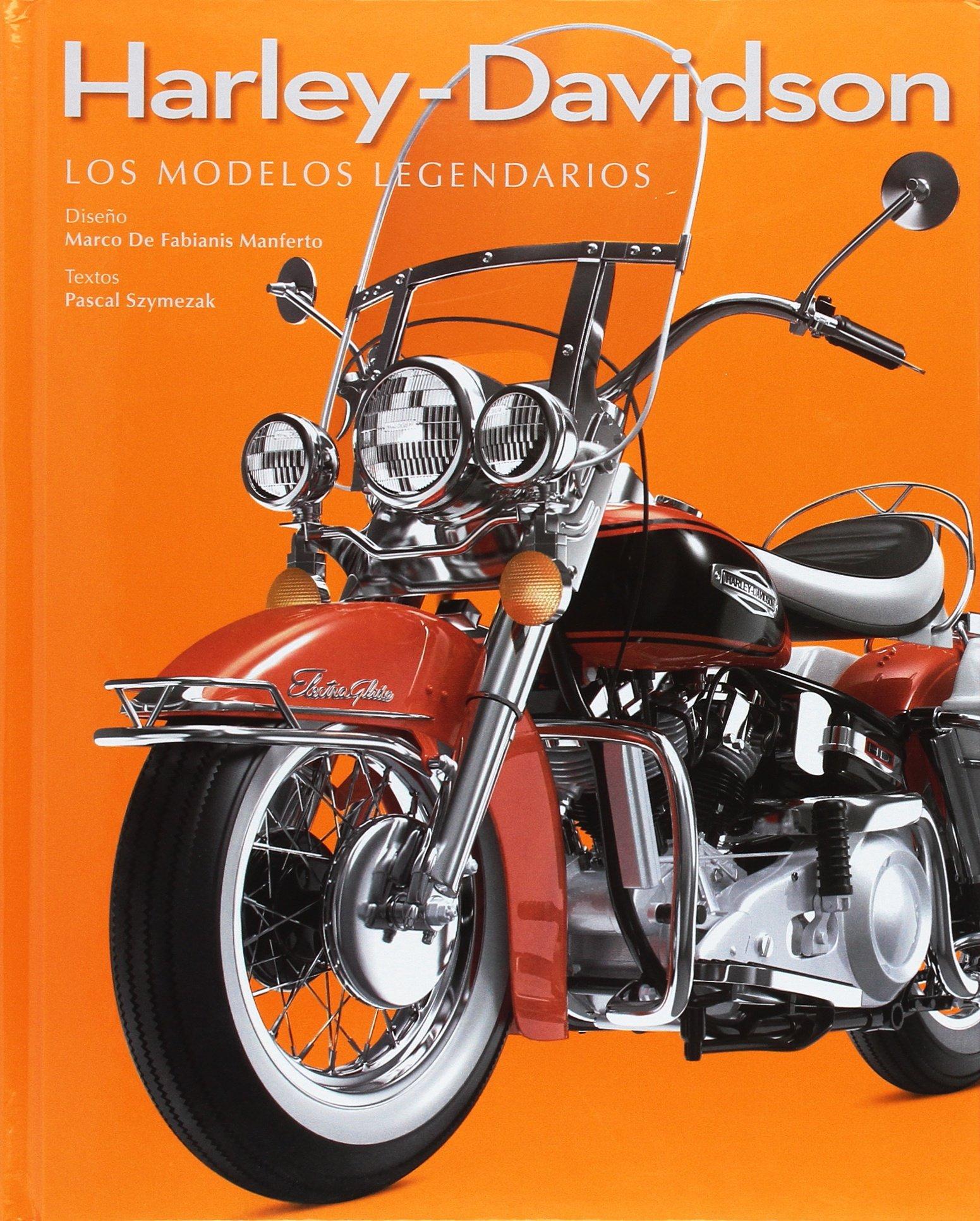 Harley-Davidson. Los Modelos Legendarios: Amazon.es: PASCAL SZYMEZAK ...