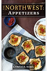 Appetizers (The Northwest Cookbooks Book 5) Kindle Edition
