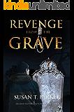REVENGE from the GRAVE