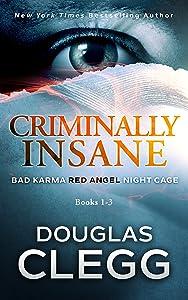 Criminally Insane: A Box Set: 3 Book Box Set:  Bad Karma – Red Angel – Night Cage (The Criminally Insane Series)