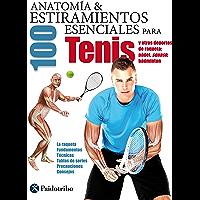 Anatomía & 100 estiramientos para Tenis y otros