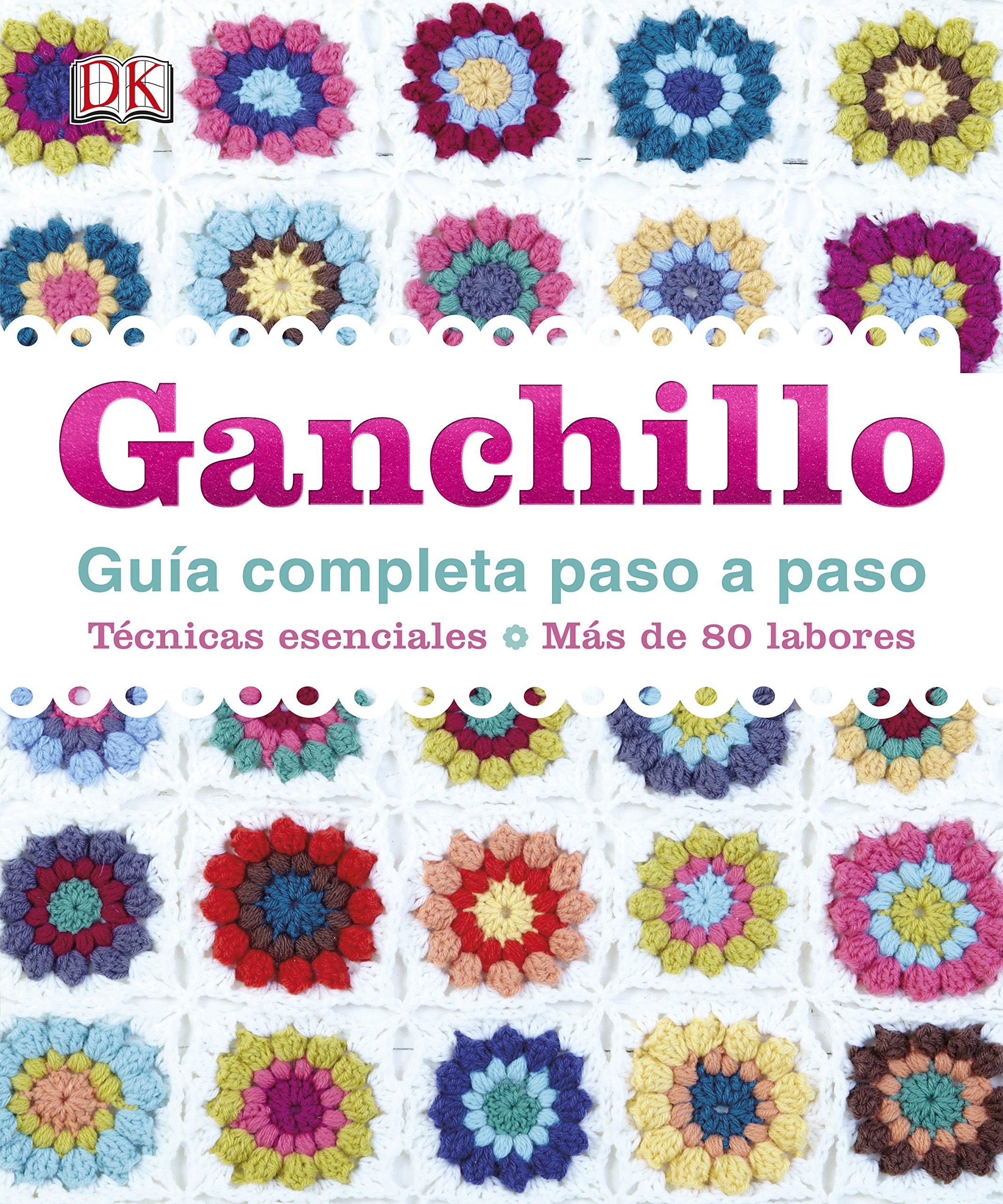 Ganchillo, Guía Completa Paso A Paso (ESTILO DE VIDA): Amazon.es ...